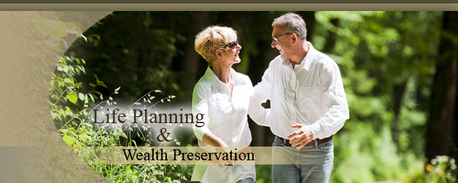 Life Planning and Wealth Preservation